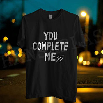 5 Second Of Summer Shirt You Complete Mess luke Hemmings Quotes fashion, Men shirt, Women shirt_By HANSAPLAS