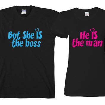 "He's The man But She's The Boss ""Cute Couples Matching T-shirts"""