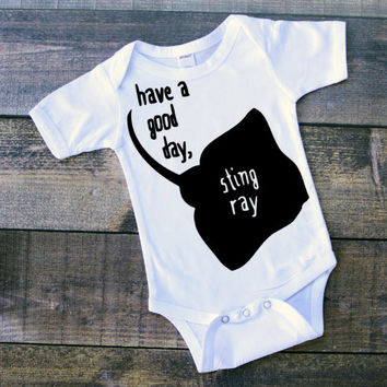 SALE have a good day sting ray, sting ray, rhyming, rhyme, animal rhymes, animal sayings,cute animal clothing, cute animal sayings, animal o