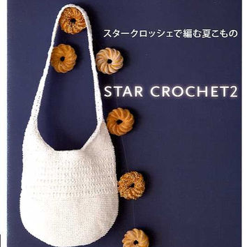 Star Crochet 2 - Japanese crocheting pattern book for Summer Zakka Komono - Sinple and Kawaii Bag, Pouch, etc... - B673