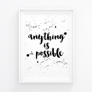 Anything is possible, 4 sizes, Motivational poster, Printable poster, Wall art, Instant download, Digital poster, Scandinavian poster