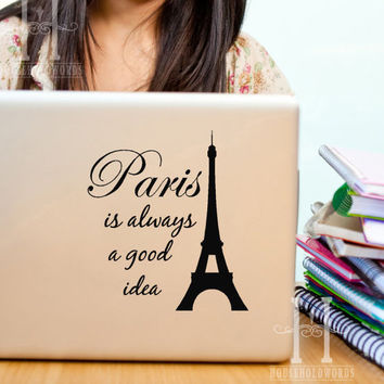 Paris is always a good Idea - Audrey Hepburn Decal - Laptop Quote Decal - Eiffel Tower - Paris Decor - Laptop Decal - Vinyl Decal