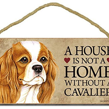 "Cavalier King Charles Spaniel ""A house is not a home without a Cavalier"" - 5"" x 10"" Door Sign with Bonus 1pc Stand and ""I Love My Dog"" 3 Inch Round Decal"