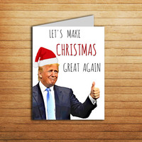 Donald Trump Christmas Card Printable Christmas gift for boyfriend from girlfriend Funny Holiday card Santa Funny Greeting Card for him her