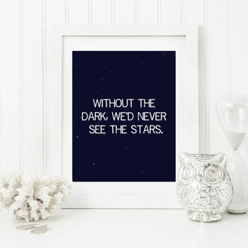 WIthout The Dark Quote,  Wall Art, Quote Wall Decor
