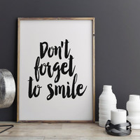"""PRINTABLE Art """"Don't Forget To Smile"""" Inspirational Art Motivational Quote Typography Smile Print Digital Art Hand Brushed Art Gift Idea"""
