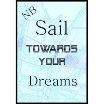 Sail Towards Your Dreams Printable Inspiration For Your Home Or Vacation Bungalow.