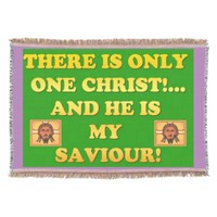 Only One Christ! And He's My Saviour! Throw