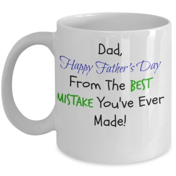 The Best Mistake Ever Made By Dad - Me Coffee Mug
