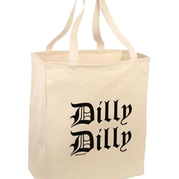 Dilly Dilly Beer Drinking Funny Large Grocery Tote Bag-Natural by TooLoud