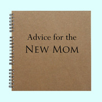 Advice For The New Mom - Book, Large Journal, Personalized Book, Personalized Journal, , Sketchbook, Scrapbook, Smashbook
