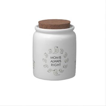 Mom Is Always Right: Cute Cookie / Candy Jars for Mom: Adorable Mother Birds and Babies Design: Sweet and Funny Mother's Day Gift Idea
