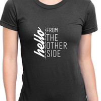 Adele Hello From The Other Side Quote Black Womens T Shirt
