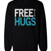 Funny Graphic Sweatshirts for the Holiday Free Hugs Sweatshirt