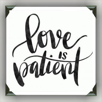"Love is Patient  Painted/Decorated 12""x12"" Canvases - you pick colors"