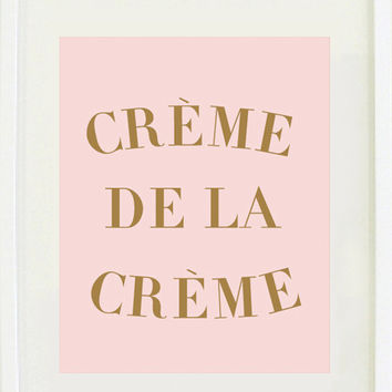 "Print Inspirational: 8 ""X 10 Quote print, Typography, Motivational, Office Decor, Crème de la Crème"
