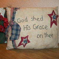God Shed His Grace on Thee Embroidered Hand Crafted Fabric Accent Pillow Primitive Folk Art Americana Home Decor