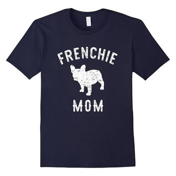 Frenchie Mom French Bulldog T-Shirt