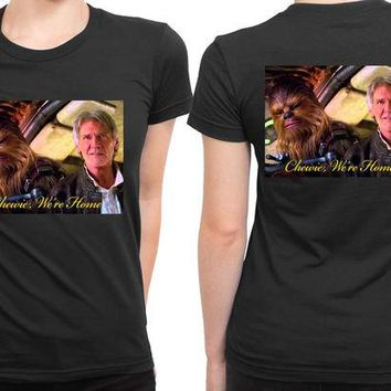 DCCKL83 Star Wars The Force Awakens Chewie Were Home Han Solo Cover 2 Sided Womens T Shirt