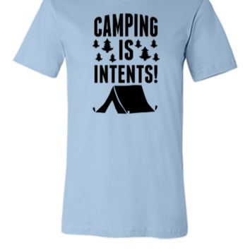 Camping Is In Tents - Unisex T-shirt