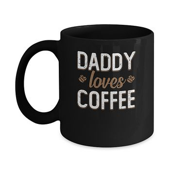 Funny Daddy Loves Coffee Fathers Day Gift Mug