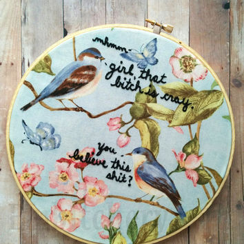 Snarky Bird Embroidery - Hoop Art - Snarky Cross Stitch - Subversive Cross Stitch - Wall Art - Bird Wall Art - Hand Embroidery - Funny Art