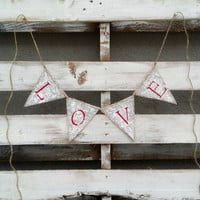Love Burlap Banner, Valentines Decor, Rustic Wedding Decor,Photo Prop Banner