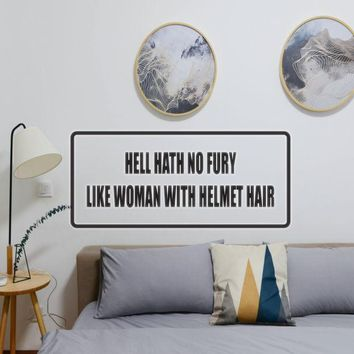 Hell Hath No Fury Like Women With Helmet Hair Vinyl Wall Decal - Removable