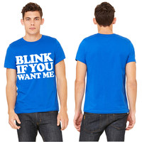 Blink If You Want Me ME T-shirt