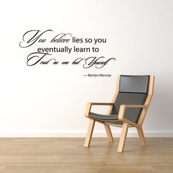 Housewares Marilyn Monroe Quote Wall Vinyl Decal You believe lies so you eventually learn ti trust no one but yourself V277