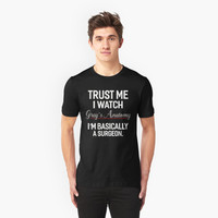 'Trust Me I Watch Grey of Anatomy T-Shirt' T-Shirt by homoqkye