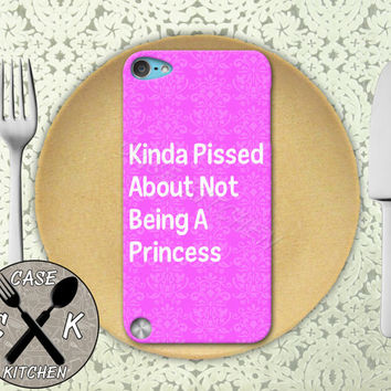 Kinda Pissed About Not Being A Princess Pink Damask Cute Custom Rubber Case iPod 5th Generation and Plastic Case For The iPod 4th Generation