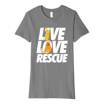CAT & DOG RESCUE Shirt | Live Love Rescue Animal T-Shirt