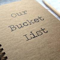 Our Bucket List - Letter pressed 5.25 x 7.25 inch journal