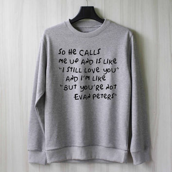 So He Calls Me Up - Evan Peters Sweatshirt Sweater Shirt – Size XS S M L XL