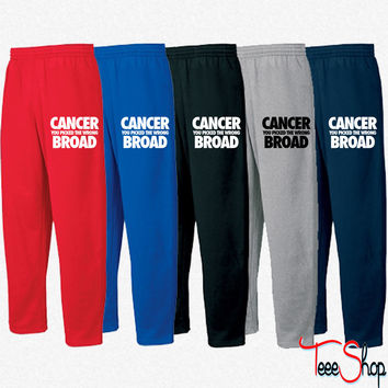 Cancer You Picked The Wrong Broad Sweatpants