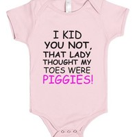 I Kid You Not That Lady Thought My Toes Were Piggies-Baby Onesuit 00
