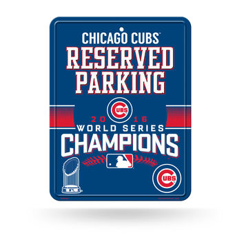 Chicago Cubs Parking Sign - High-Res Metal  - 2016 World Series Champs
