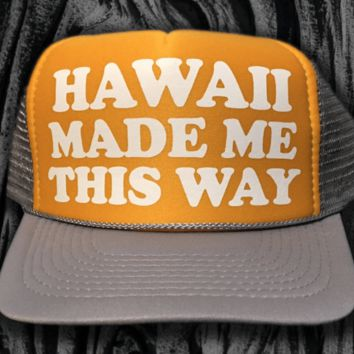 "50th State ""Hawaii Made Me This Way"" Yellow Trucker Hat"