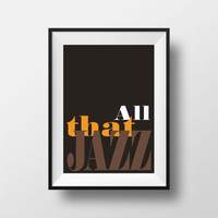 All that Jazz typography print music minimal wall art decor extra large poster (from US Letter and A4 up to A0 size)