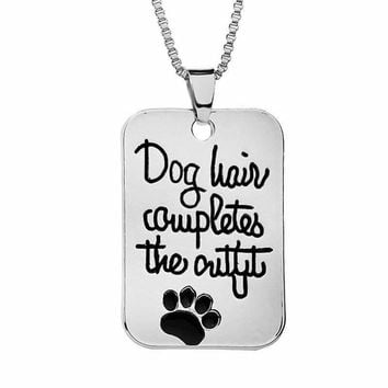 "Pet Loves Jewelry Handstamped ""Dog hair completes the outfit "" Dog Tag Pet Print Paw Pendant Fashion Charms Necklace Drop Ship"