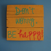 Don't worry, be happy! pallet art