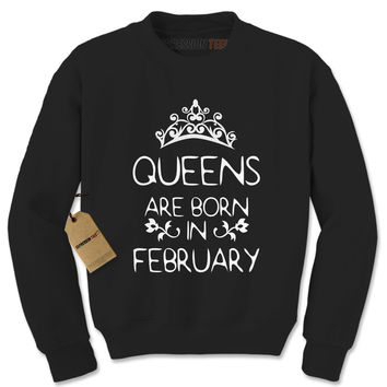 Queens Are Born In February Adult Crewneck Sweatshirt