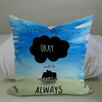 Fault In Our Stars Maybe Will Be Our Always Case, Pillow Cover, Custom Pillow Case