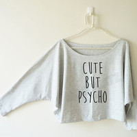 Cute but psycho tshirt funny tshirt text tshirt cool tshirt off shoulder sweatshirt bat sleeve shirt oversized long sleeve tee women shirt