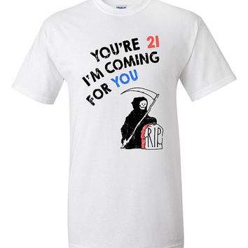 Funny 21st Birthday T-shirt Tshirt Tee Shirt Grim Reaper Twenty One 1993 Gift Joke college Twenty-First Hipster bday party Im Coming Death