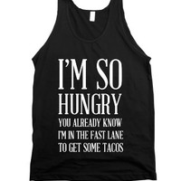 I'm So Hungry You Already Know-Unisex Black Tank