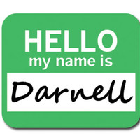 Darnell Hello My Name Is Mouse Pad