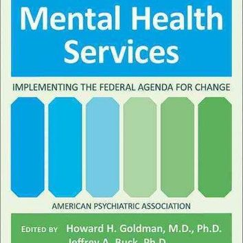 Transforming Mental Health Services: Implementing the Federal Agenda for Change: Transforming Mental Health Services