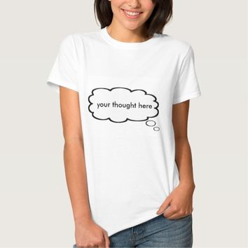 Make Your Own Customized Cartoon Thought Bubble Shirt